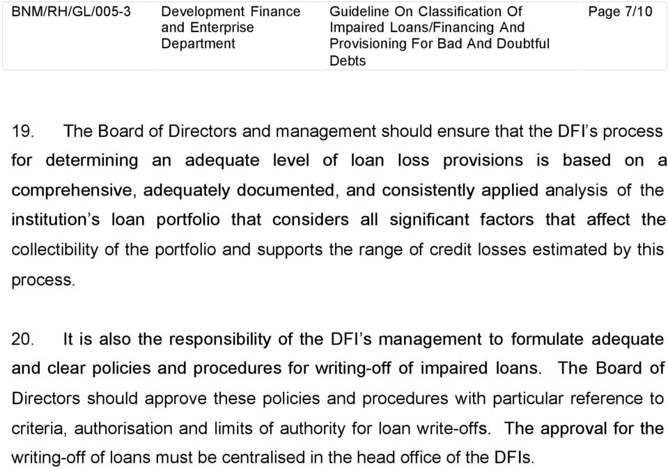consistently applied analysis of the institution s loan portfolio that considers all significant factors that affect the collectibility of the portfolio and supports the range of credit losses