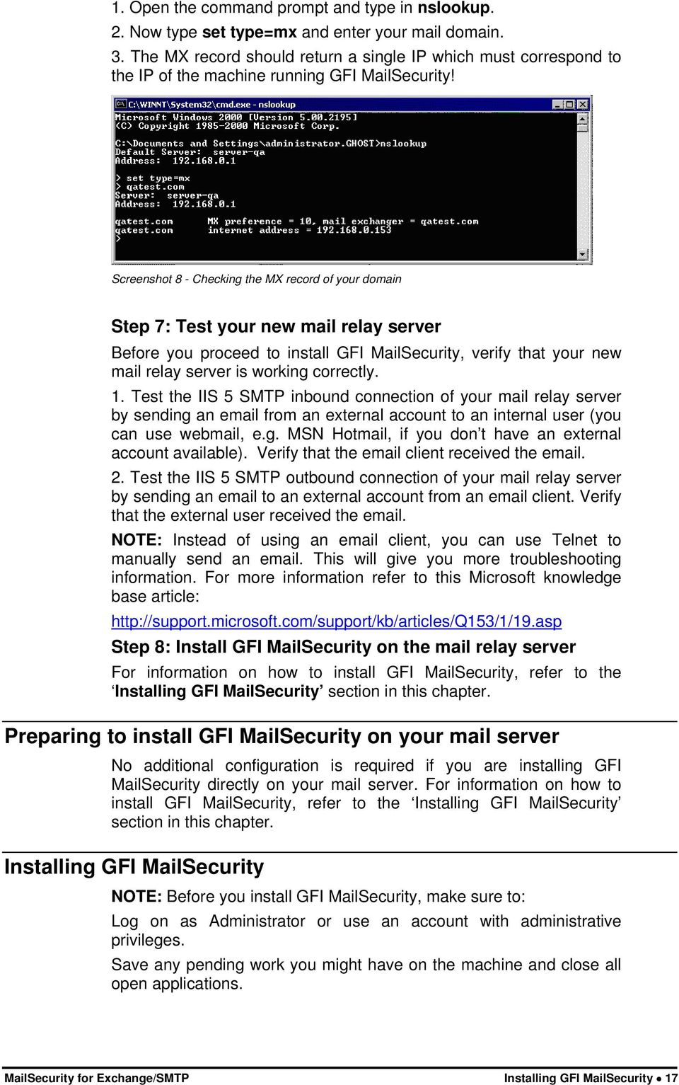Screenshot 8 - Checking the MX record of your domain Step 7: Test your new mail relay server Before you proceed to install GFI MailSecurity, verify that your new mail relay server is working