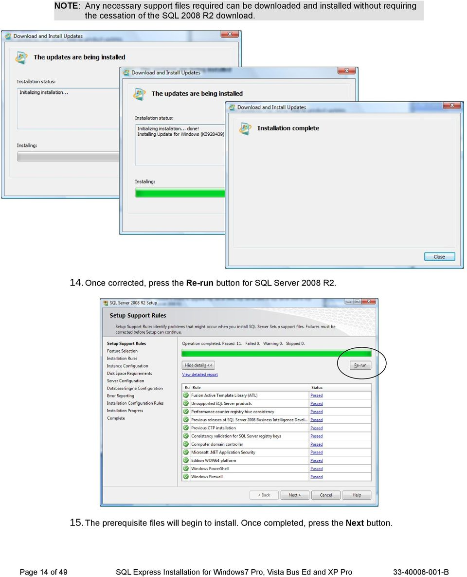 Once corrected, press the Re-run button for SQL Server 2008 R2. 15.