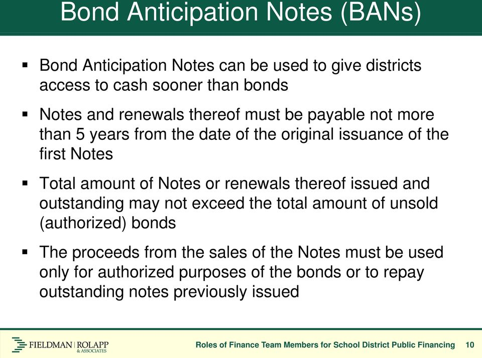 and outstanding may not exceed the total amount of unsold (authorized) bonds The proceeds from the sales of the Notes must be used only for