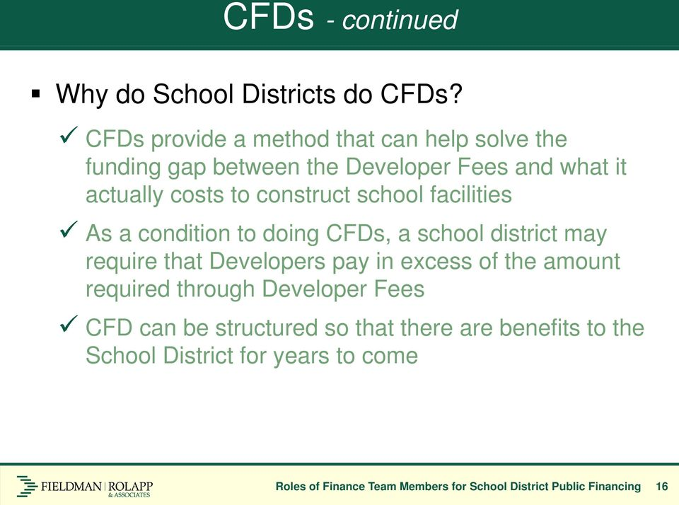 construct school facilities As a condition to doing CFDs, a school district may require that Developers pay in excess of