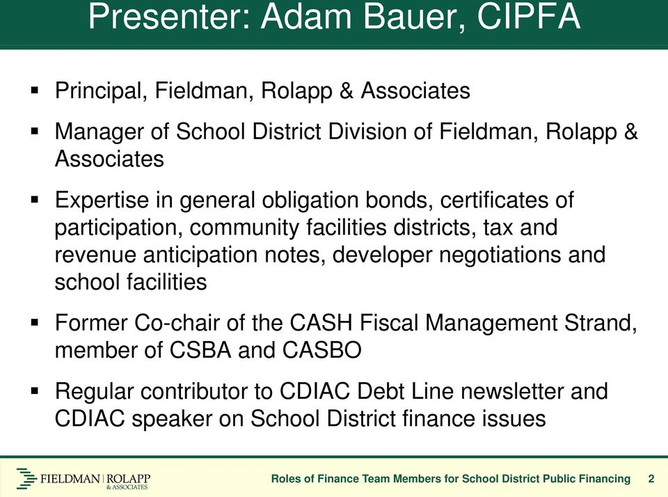developer negotiations and school facilities Former Co-chair of the CASH Fiscal Management Strand, member of CSBA and CASBO Regular contributor