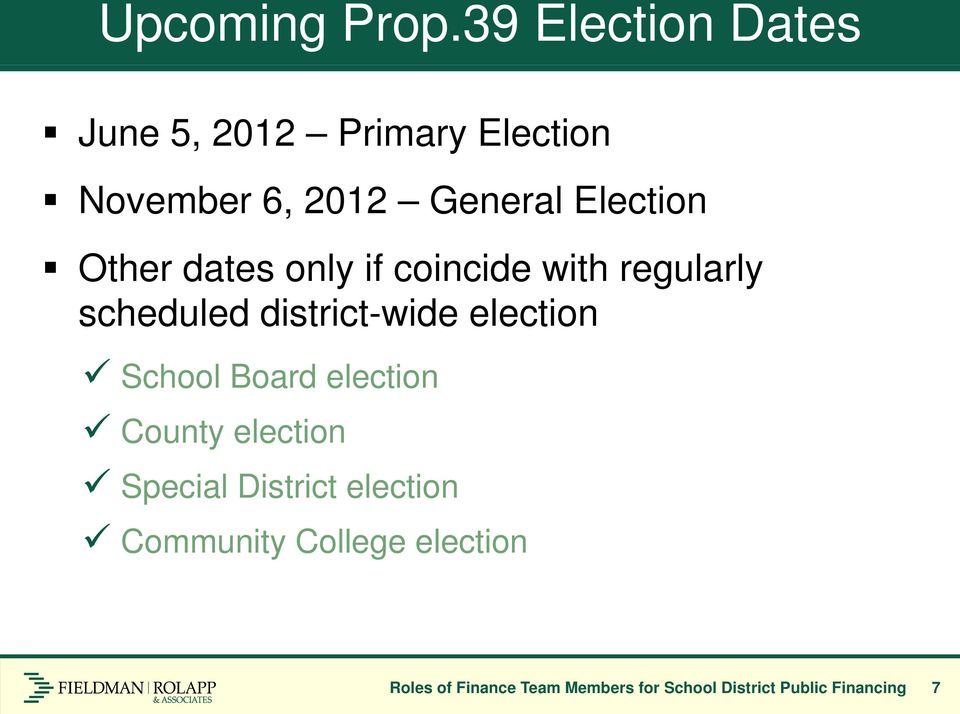 Other dates only if coincide with regularly scheduled district-wide election