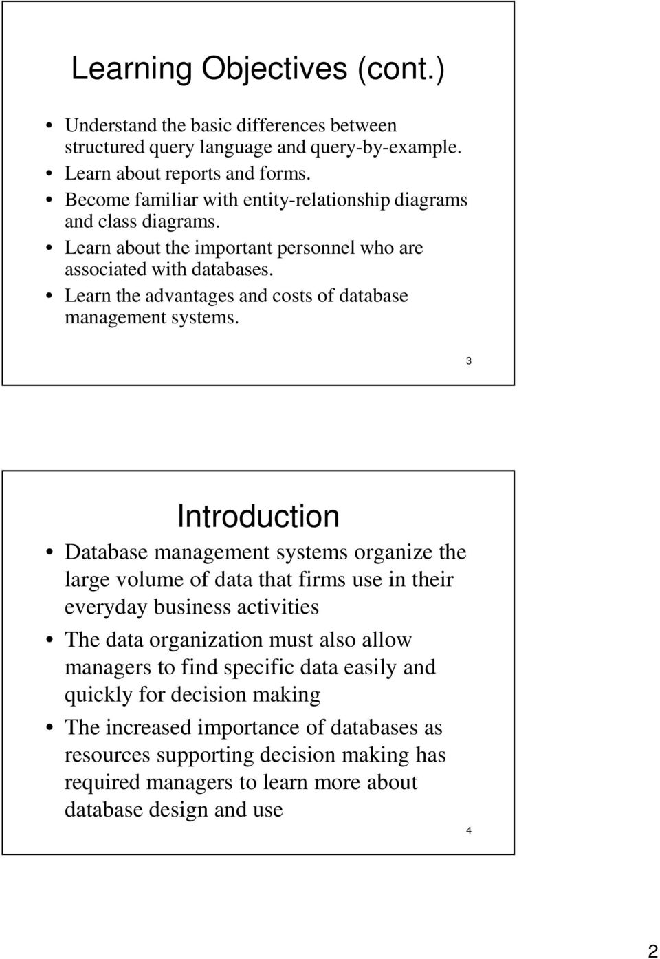 Learn the advantages and costs of database management systems.