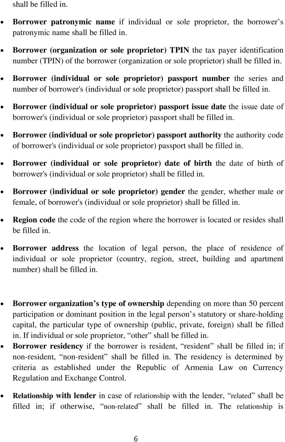 proprietor) passport issue date the issue date of borrower's (individual or sole proprietor) passport Borrower (individual or sole proprietor) passport authority the authority code of borrower's