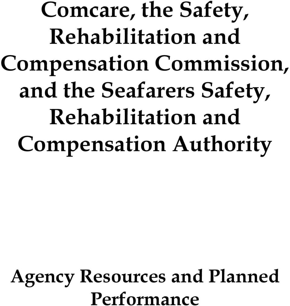 Safety, Rehabilitation and Compensation