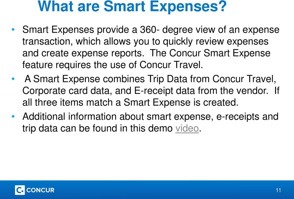 expense reports. The Concur Smart Expense feature requires the use of Concur Travel.