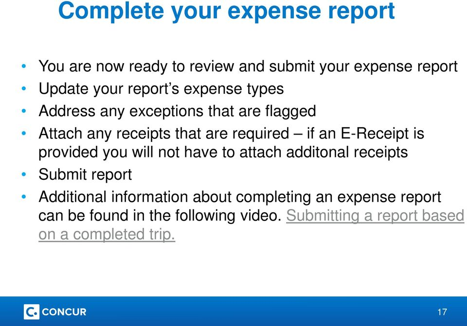 is provided you will not have to attach additonal receipts Submit report Additional information about