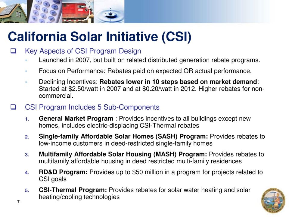 Higher rebates for noncommercial. CSI Program Includes 5 Sub-Components 1.