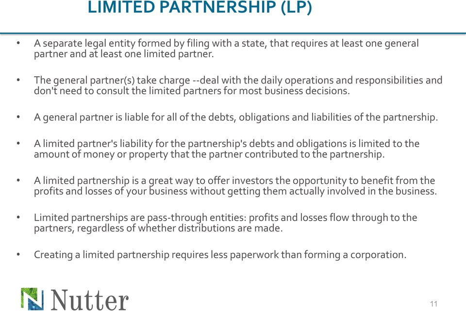 A general partner is liable for all of the debts, obligations and liabilities of the partnership.