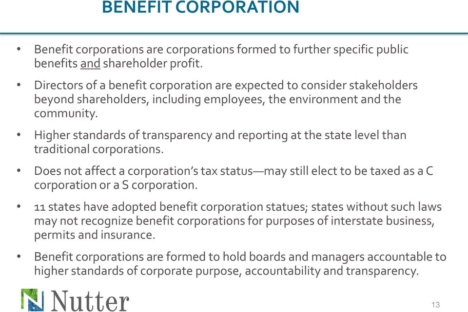 Higher standards of transparency and reporting at the state level than traditional corporations.