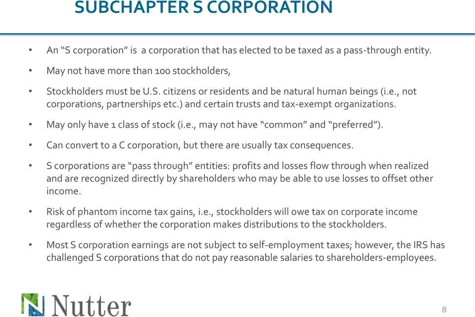 Can convert to a C corporation, but there are usually tax consequences.