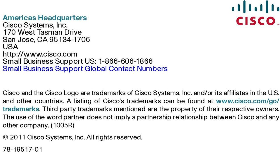 and/or its affiliates in the U.S. and other countries. A listing of Cisco's trademarks can be found at www.cisco.com/go/ trademarks.