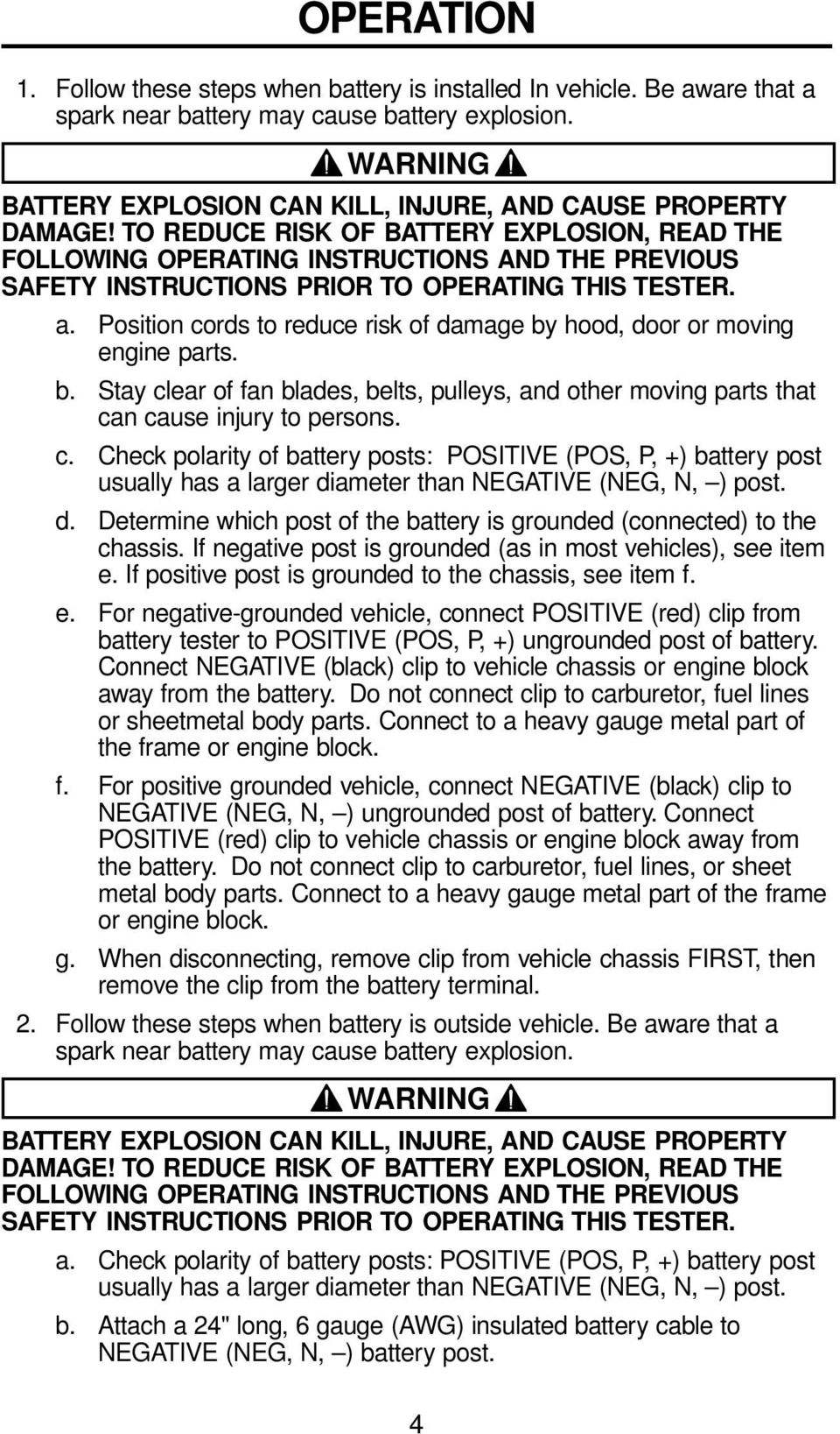 TO REDUCE RISK OF BATTERY EXPLOSION, READ THE FOLLOWING OPERATING INSTRUCTIONS AND THE PREVIOUS SAFETY INSTRUCTIONS PRIOR TO OPERATING THIS TESTER. a.
