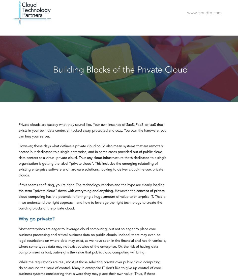 However, these days what defines a private cloud could also mean systems that are remotely hosted but dedicated to a single enterprise, and in some cases provided out of public cloud data centers as
