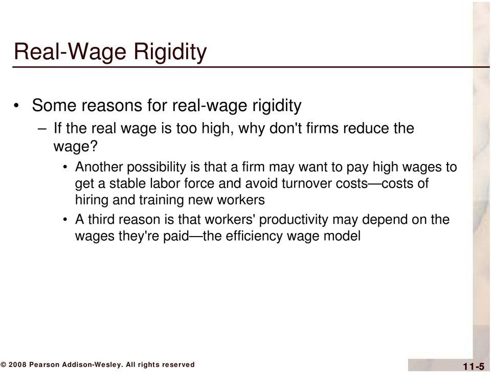 Another possibility is that a firm may want to pay high wages to get a stable labor force and