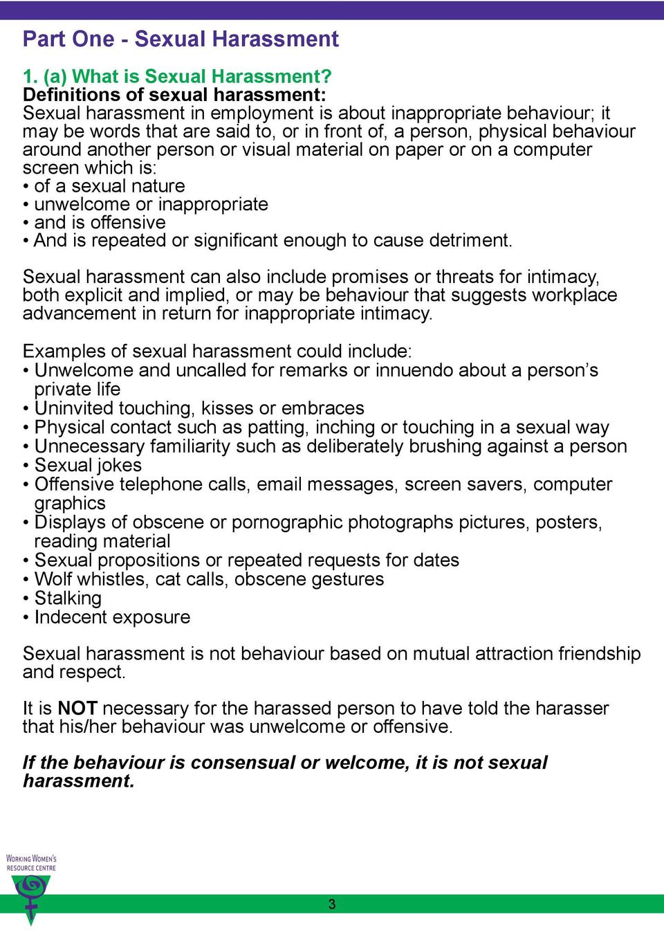 person or visual material on paper or on a computer screen which is: of a sexual nature unwelcome or inappropriate and is offensive And is repeated or significant enough to cause detriment.