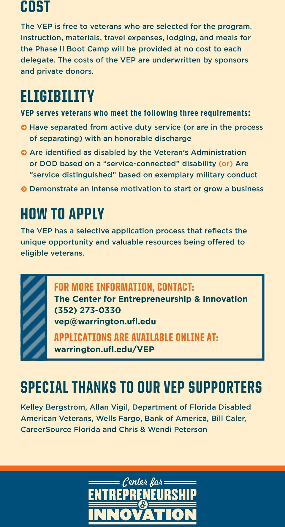 ELIGIBILITY VEP serves veterans who meet the following three requirements: k Have separated from active duty service (or are in the process of separating) with an honorable discharge k Are identified