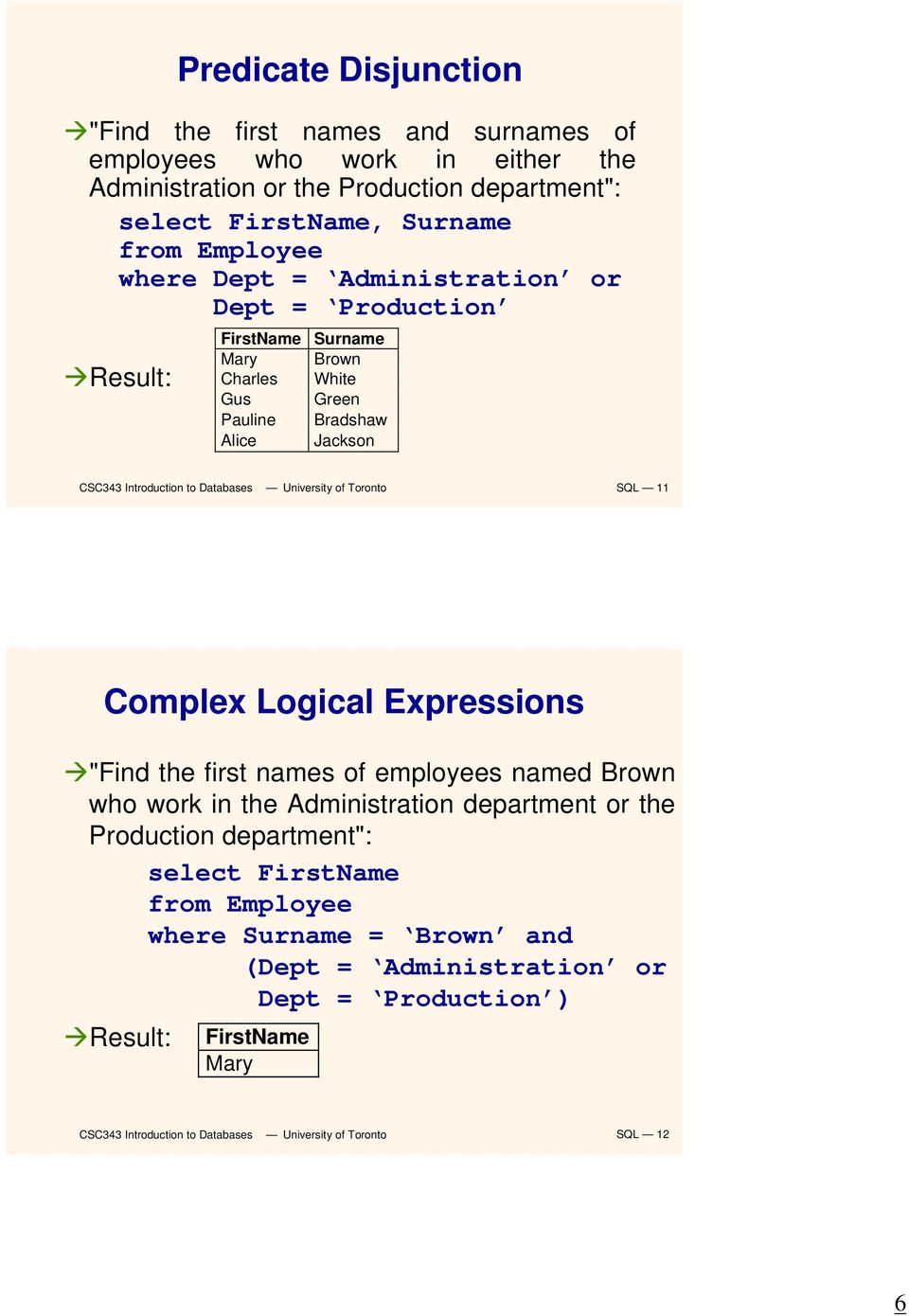 "Bradshaw Jackson SQL 11 Complex Logical Expressions ""Find the first names of employees named Brown who work in the Administration department or"