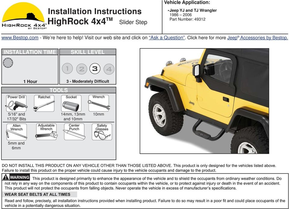 Visit our web site and click on Ask a Question. Click here for more Jeep Accessories by Bestop.