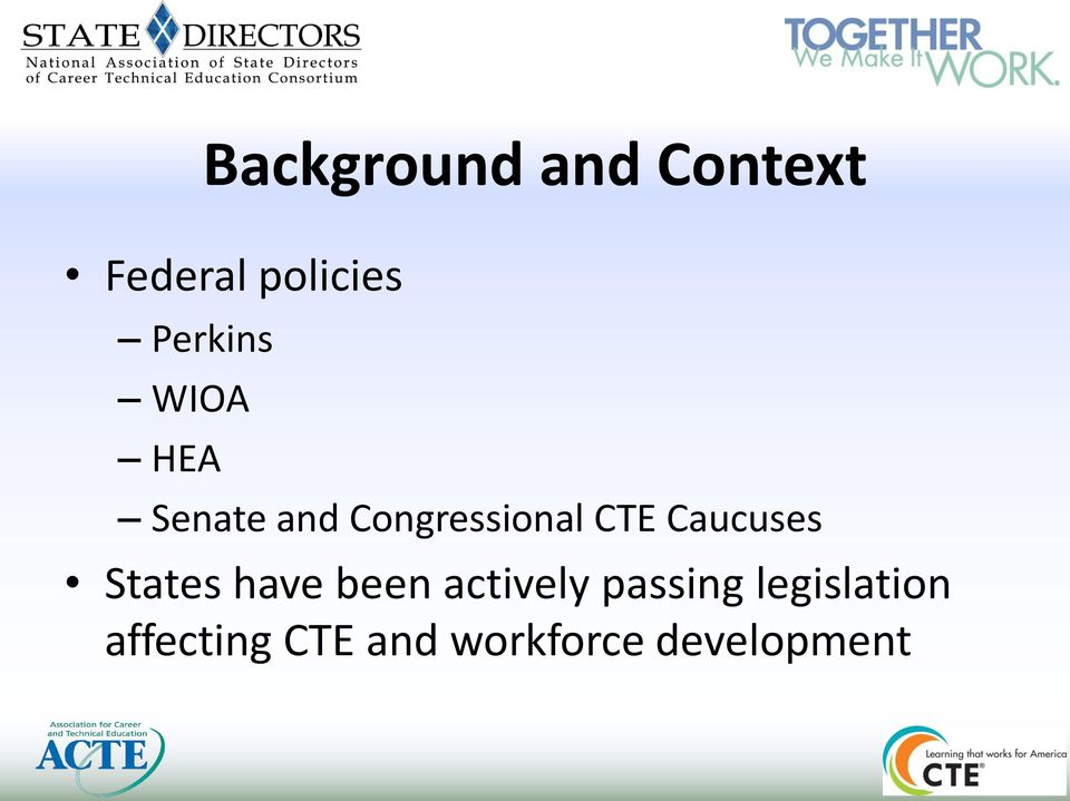 CTE Caucuses States have been actively