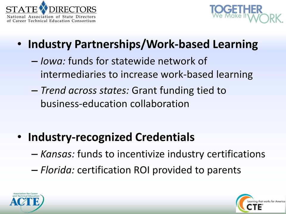 tied to business-education collaboration Industry-recognized Credentials Kansas: