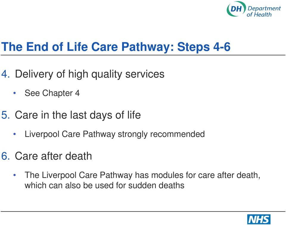 Care in the last days of life Liverpool Care Pathway strongly