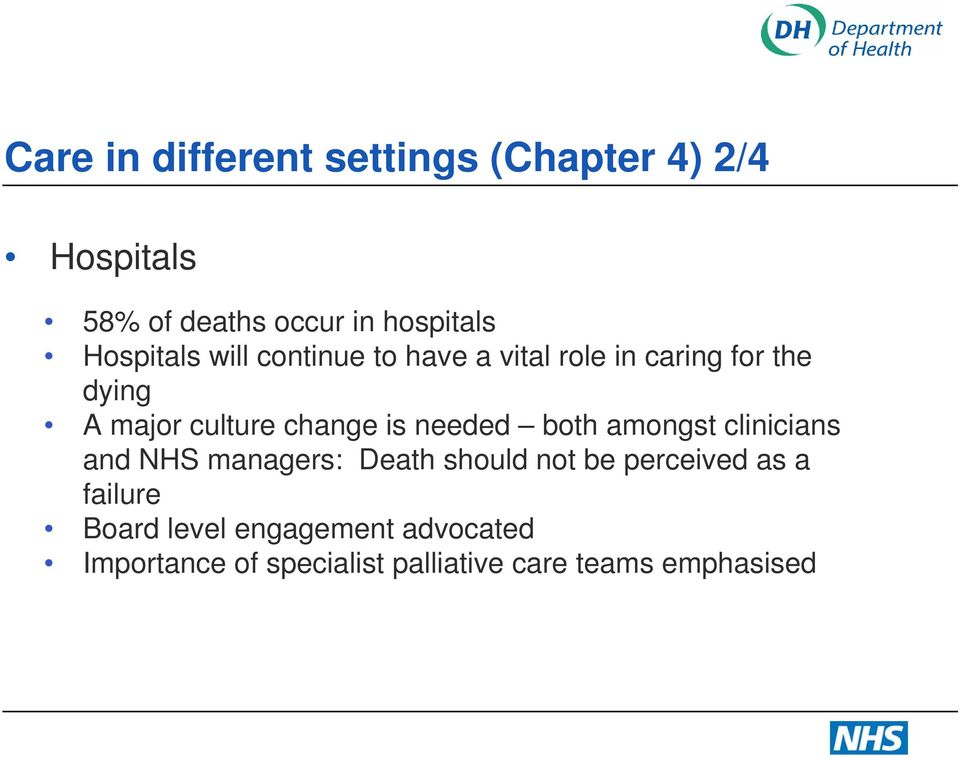 change is needed both amongst clinicians and NHS managers: Death should not be perceived