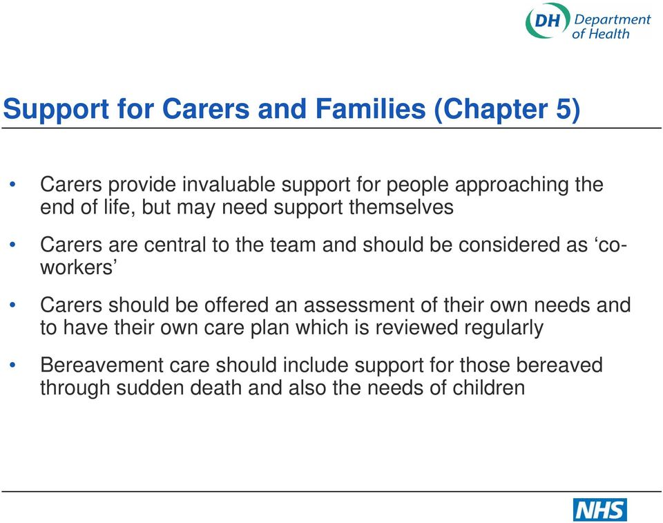 Carers should be offered an assessment of their own needs and to have their own care plan which is reviewed
