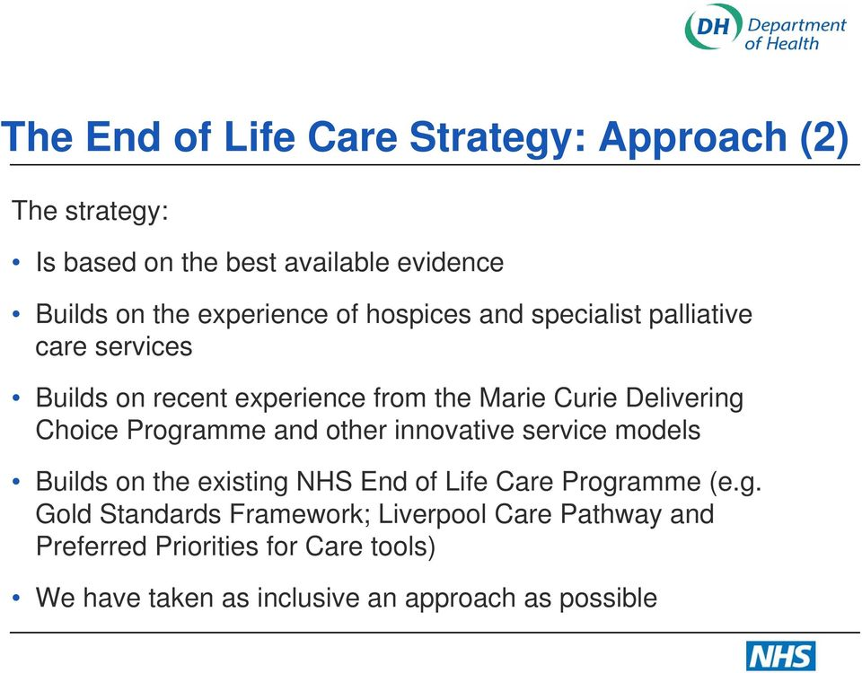 Delivering Choice Programme and other innovative service models Builds on the existing NHS End of Life Care Programme (e.