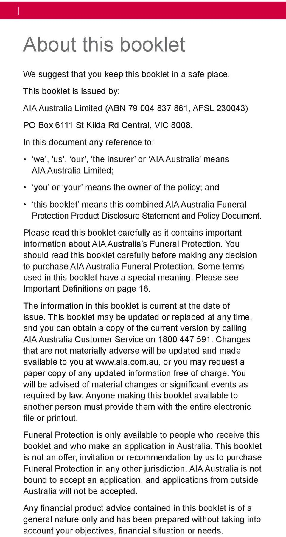 Funeral Protection Product Disclosure Statement and Policy Document. Please read this booklet carefully as it contains important information about AIA Australia s Funeral Protection.