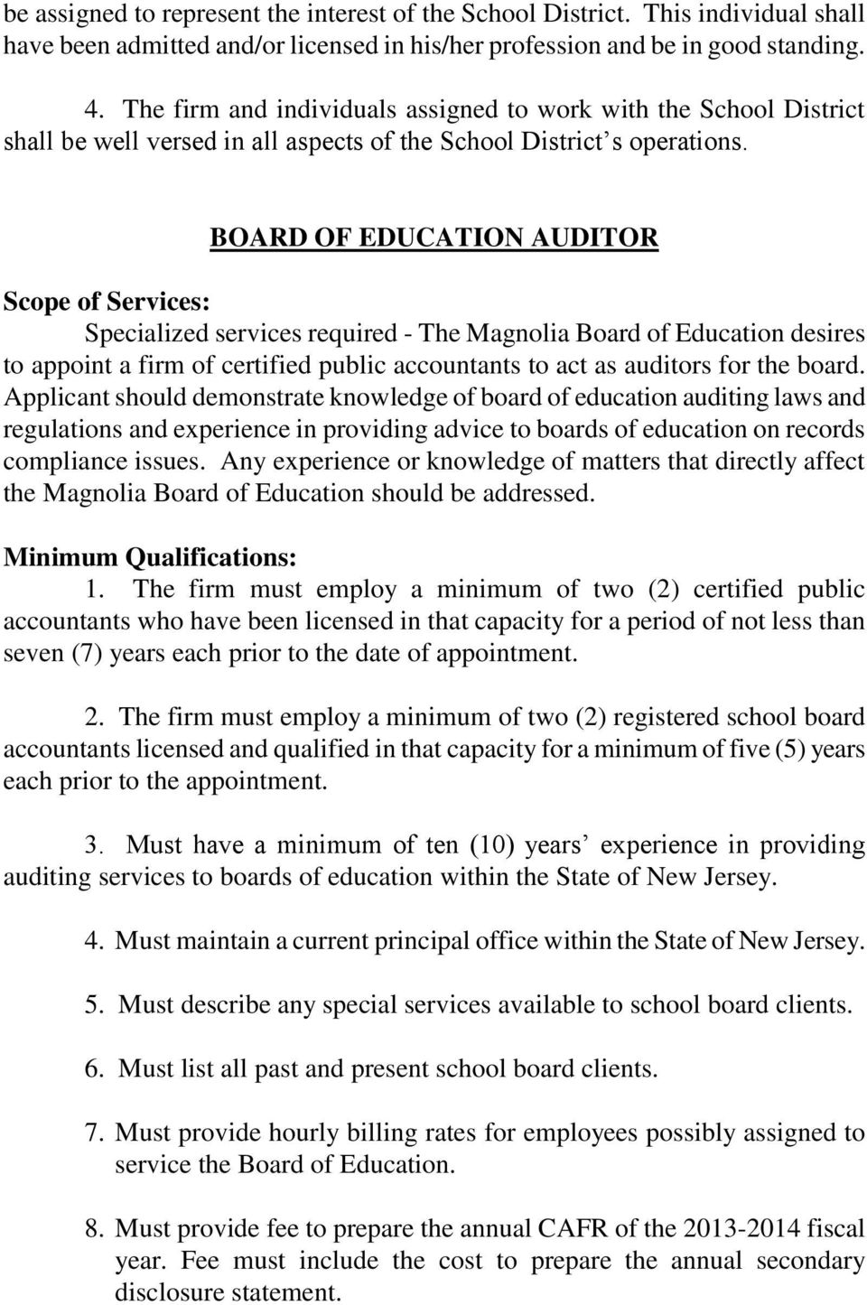 BOARD OF EDUCATION AUDITOR Scope of Services: Specialized services required - The Magnolia Board of Education desires to appoint a firm of certified public accountants to act as auditors for the