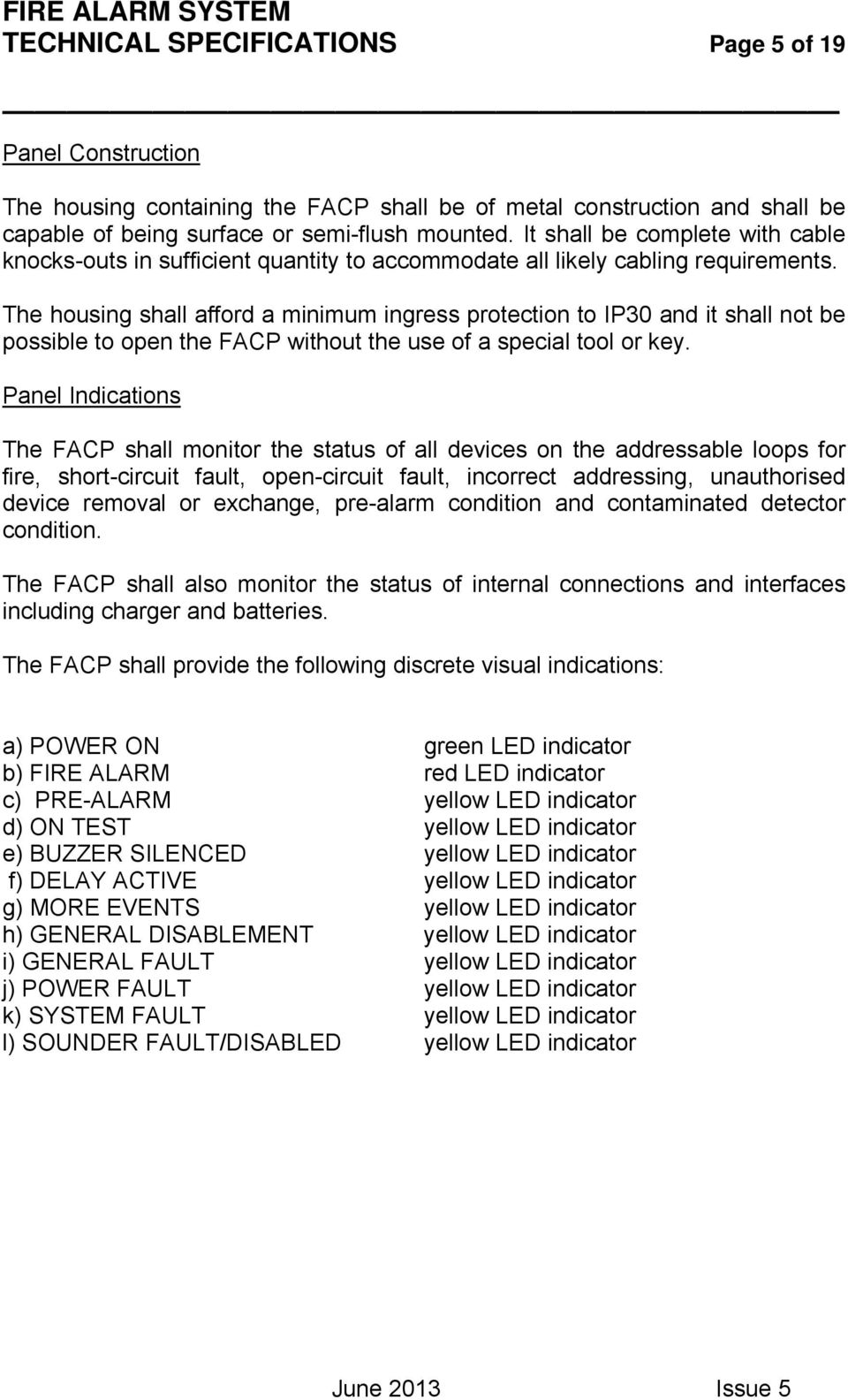 Fire Alarm System Technical Specifications Page 1 Of 19 Pdf Intelligent Schematic Diagram The Housing Shall Afford A Minimum Ingress Protection To Ip30 And It Not Be Possible