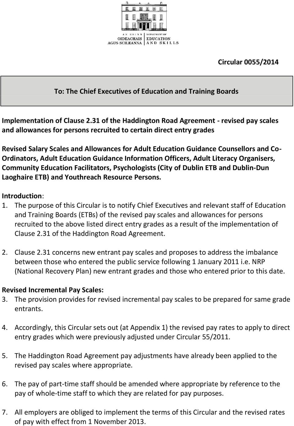 Co- Ordinators, Adult Education Guidance Information Officers, Adult Literacy Organisers, Community Education Facilitators, Psychologists (City of Dublin ETB and Dublin-Dun Laoghaire ETB) and