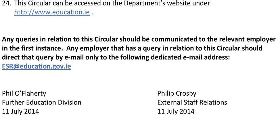 Any employer that has a query in relation to this Circular should direct that query by e-mail only to the following