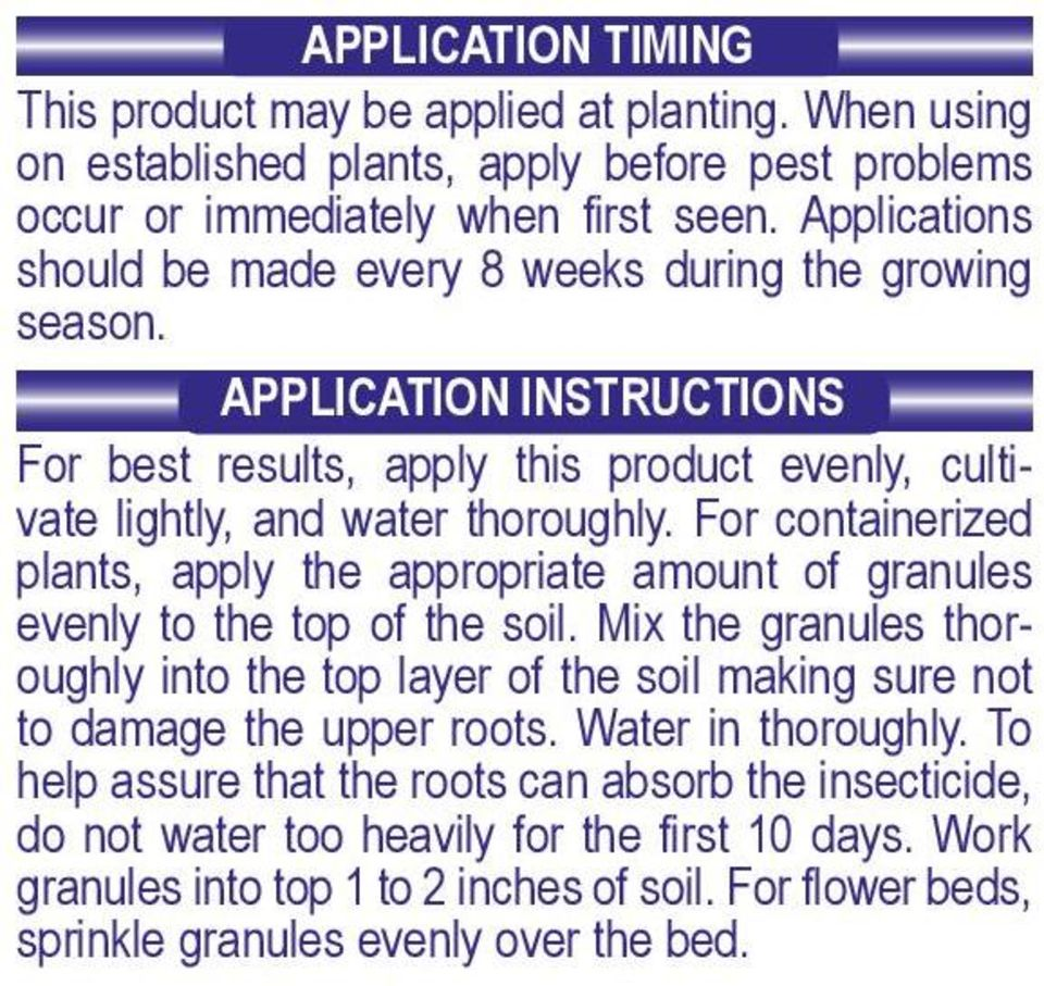 For containerized plants, apply the appropriate amount of granules evenly to the top of the soil.