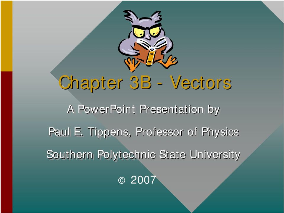 Chapter 3B Vectors A PowerPoint Presentation By Paul E