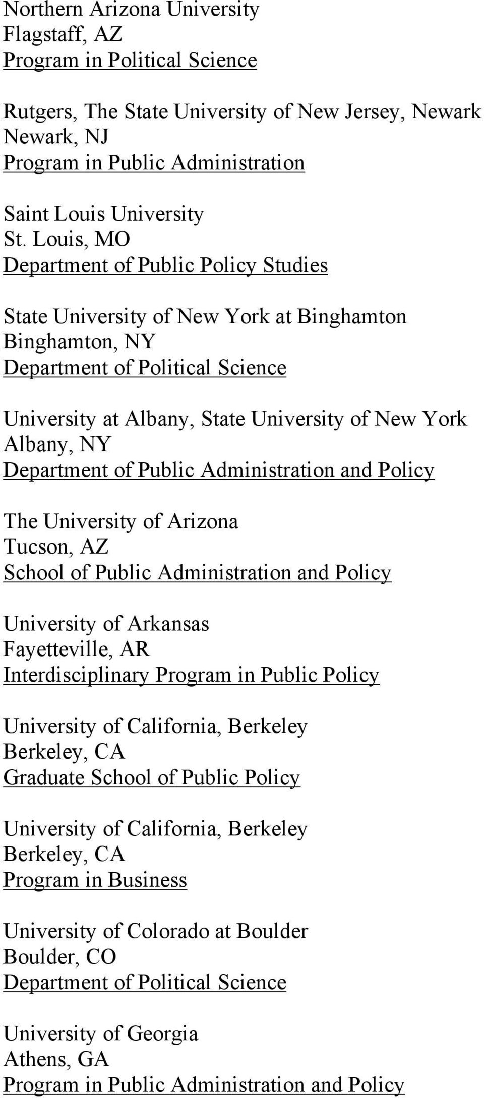 Administration and Policy The University of Arizona Tucson, AZ School of Public Administration and Policy University of Arkansas Fayetteville, AR Interdisciplinary Program in Public Policy University
