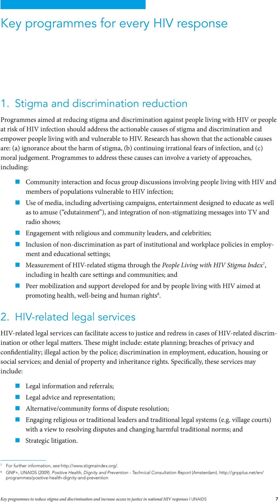 stigma and discrimination and empower people living with and vulnerable to HIV.