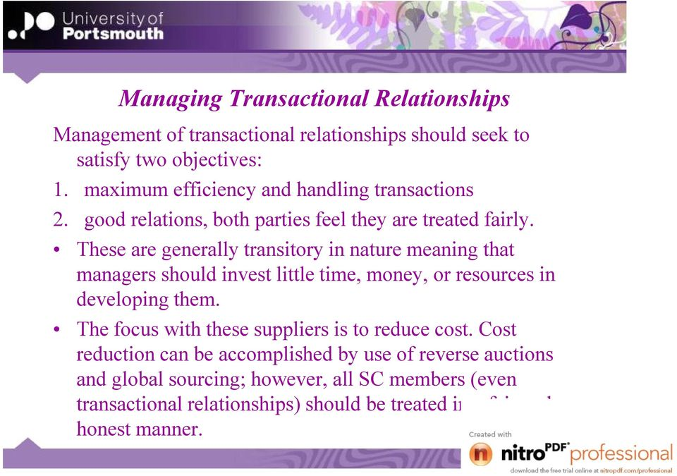 These are generally transitory in nature meaning that managers should invest little time, money, or resources in developing them.