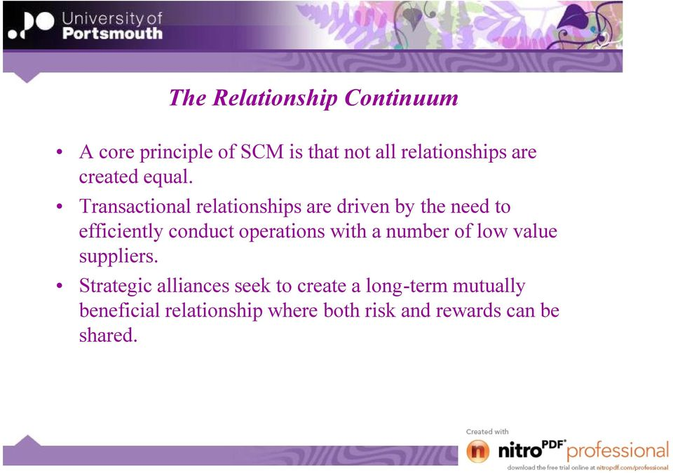 Transactional relationships are driven by the need to efficiently conduct operations