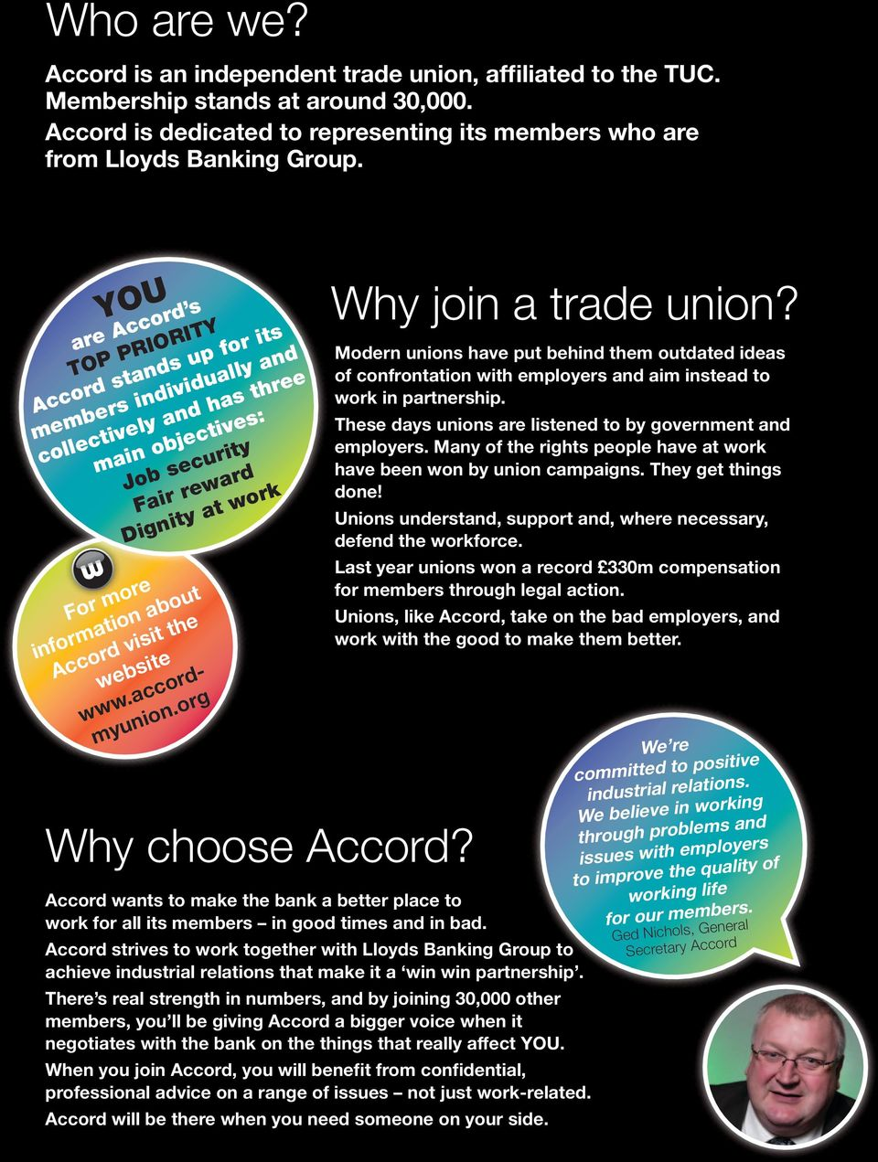 visit the website www.accordmyunion.org Why choose Accord? Accord wants to make the bank a better place to work for all its members in good times and in bad. Why join a trade union?
