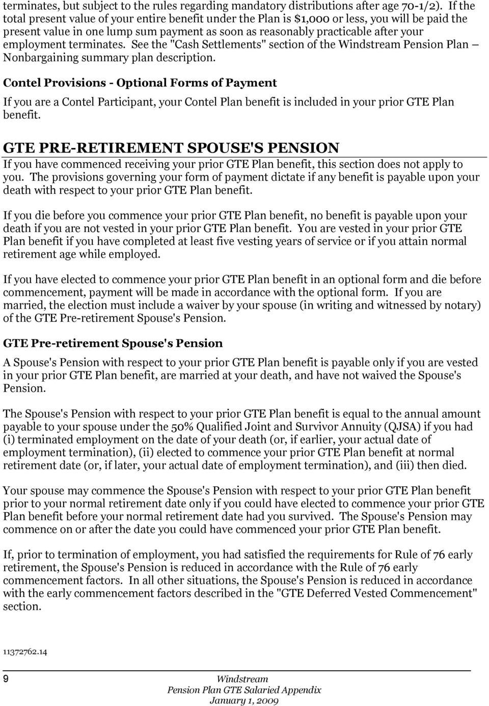 "terminates. See the ""Cash Settlements"" section of the Windstream Pension Plan Nonbargaining summary plan description."