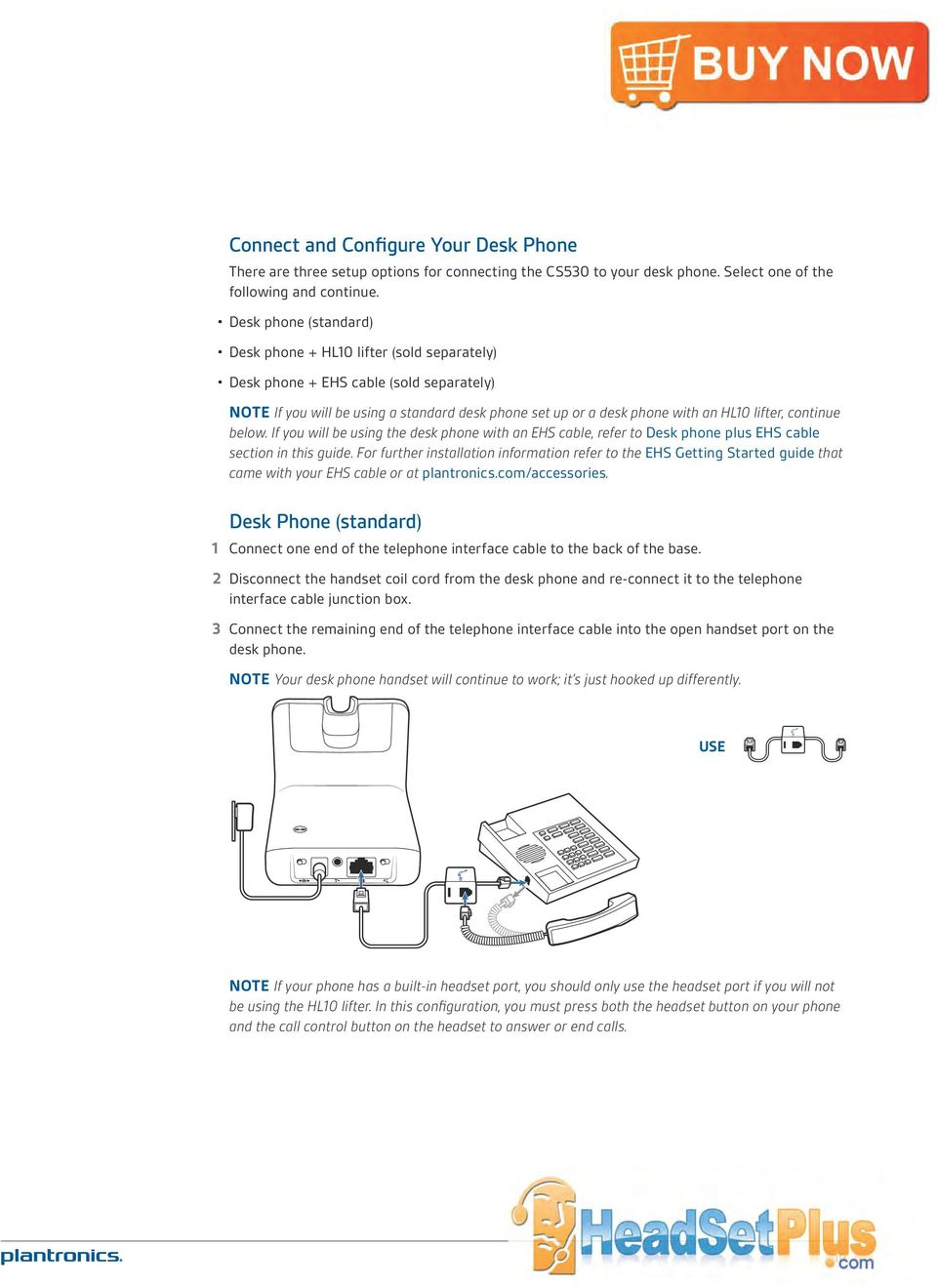 continue below. If you will be using the desk phone with an EHS cable, refer to Desk phone plus EHS cable section in this guide.