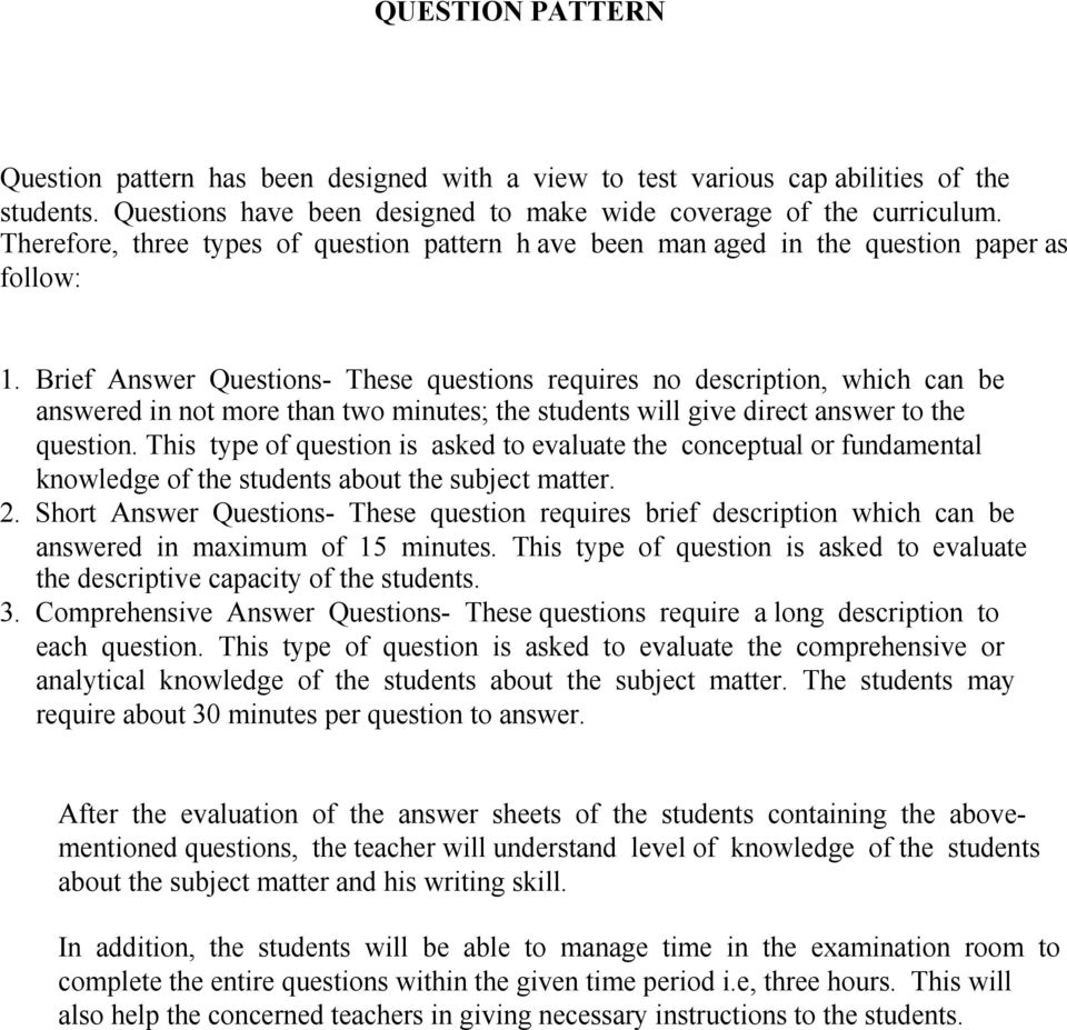 Brief Answer Questions- These questions requires no description, which can be answered in not more than two minutes; the students will give direct answer to the question.