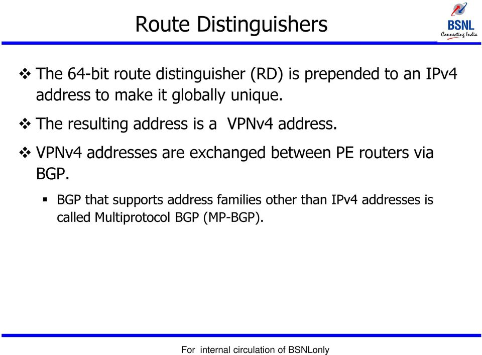 The resulting address is a VPNv4 address.