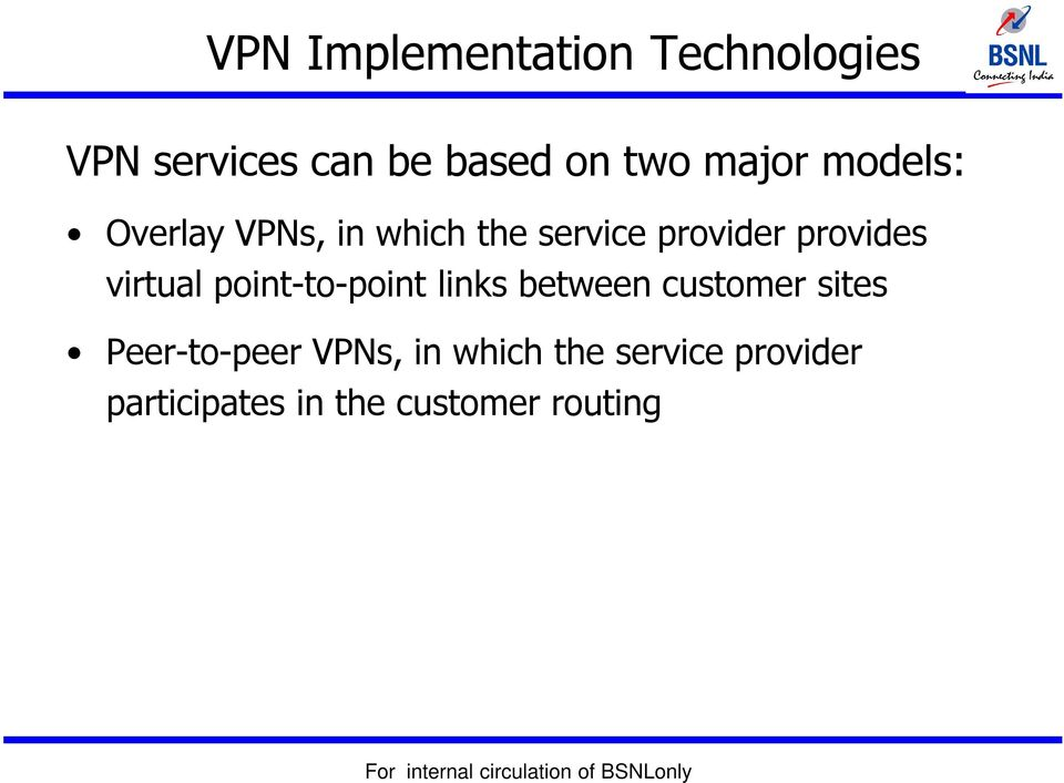 virtual point-to-point links between customer sites Peer-to-peer