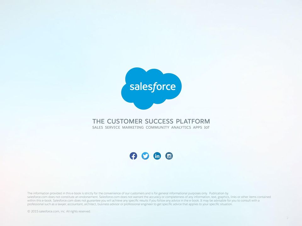 com does not warrant the accuracy or completeness of any information, text, graphics, links or other items contained within this e-book. Salesforce.