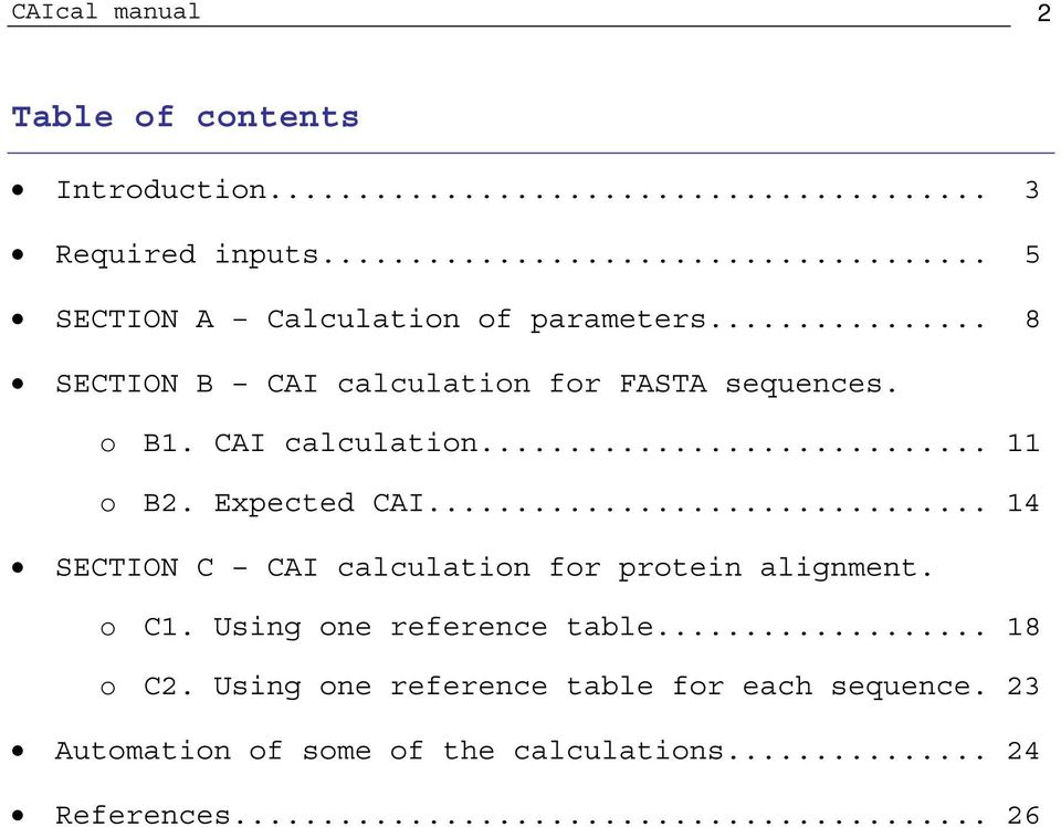 CAI calculation... 11 o B2. Expected CAI... 14 SECTION C CAI calculation for protein alignment. o C1.