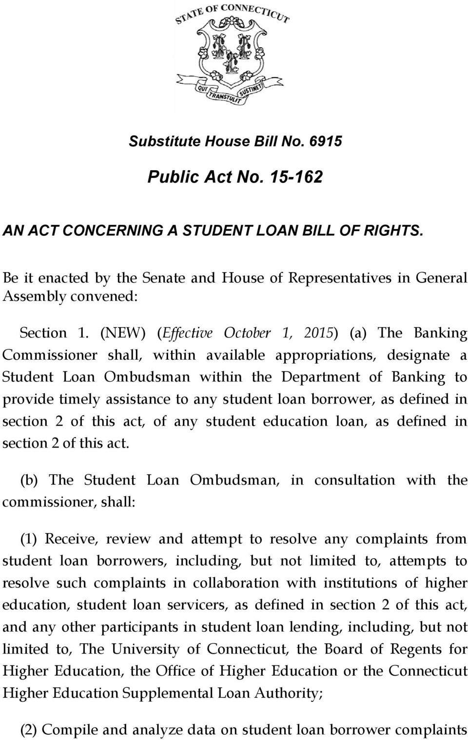 to any student loan borrower, as defined in section 2 of this act, of any student education loan, as defined in section 2 of this act.